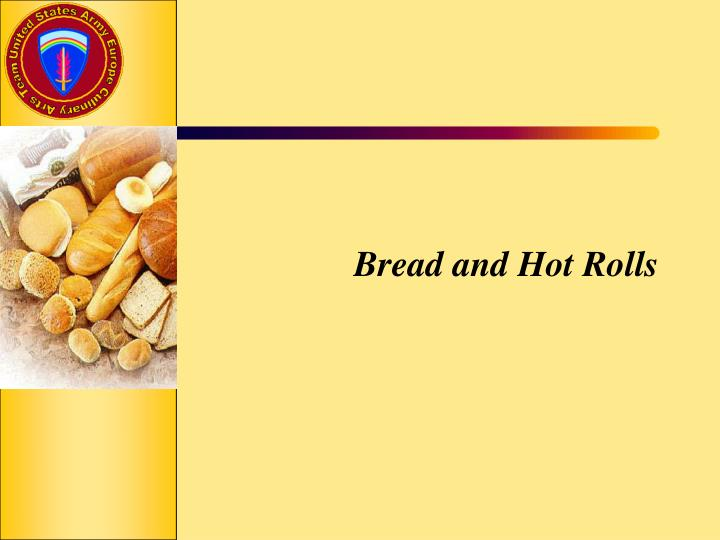 Bread and hot rolls