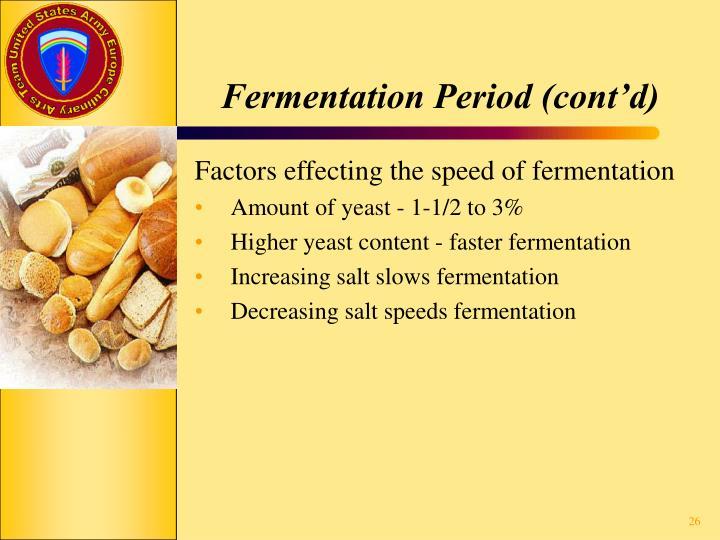 Fermentation Period (cont'd)