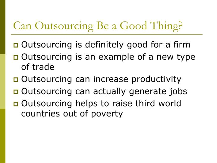 Can Outsourcing Be a Good Thing?