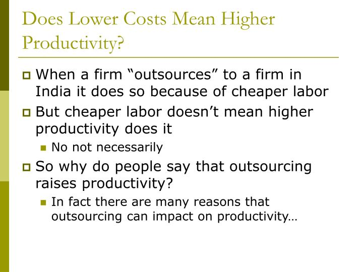 Does Lower Costs Mean Higher Productivity?
