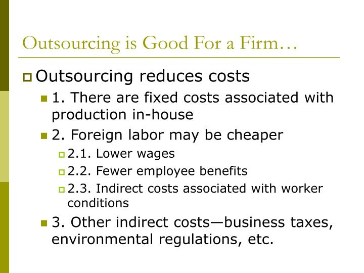 Outsourcing is Good For a Firm…