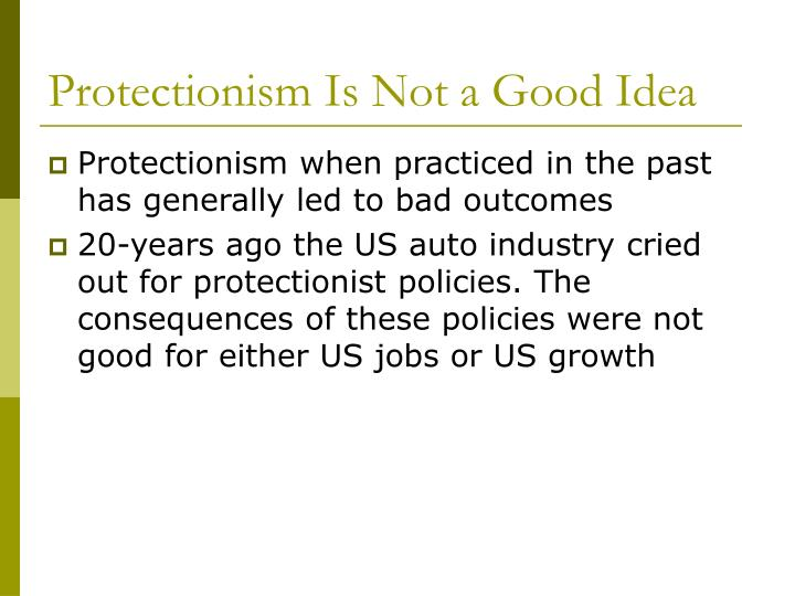 Protectionism Is Not a Good Idea