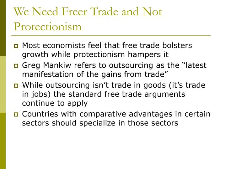 We Need Freer Trade and Not Protectionism
