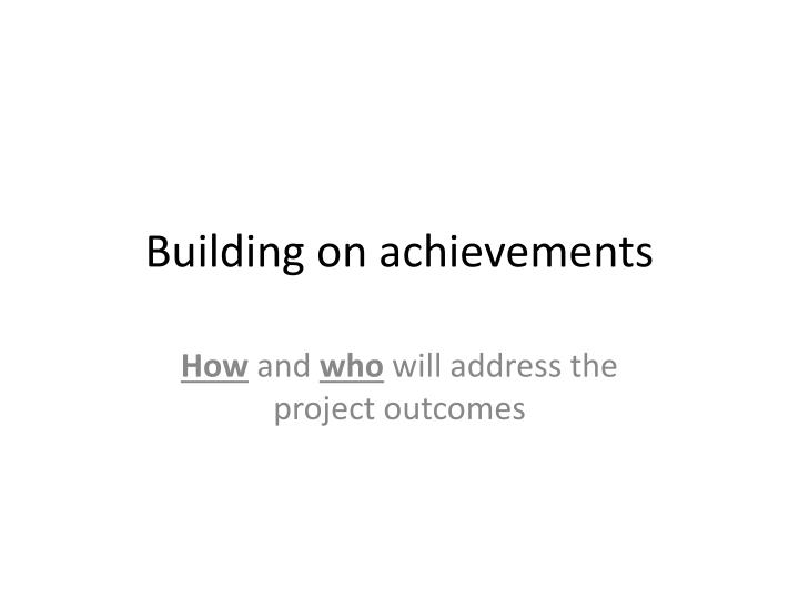 Building on achievements