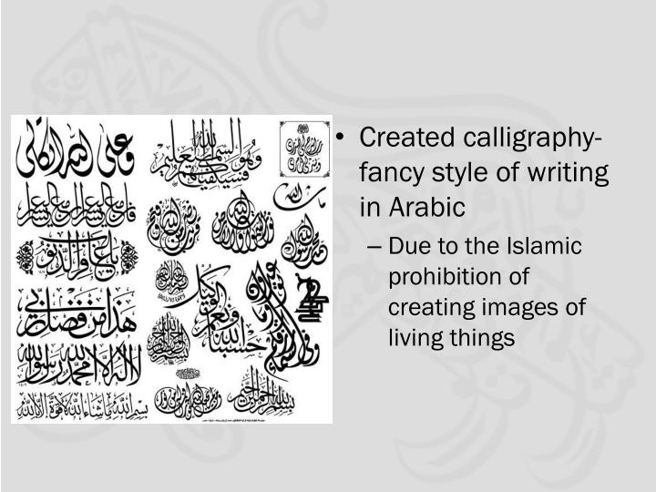 Created calligraphy- fancy style of writing in Arabic