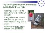 the message for native communities buckle up for every ride