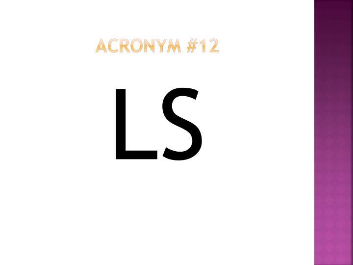 Acronym #12