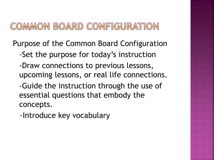 Purpose of the Common Board Configuration
