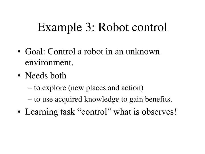 Example 3: Robot control