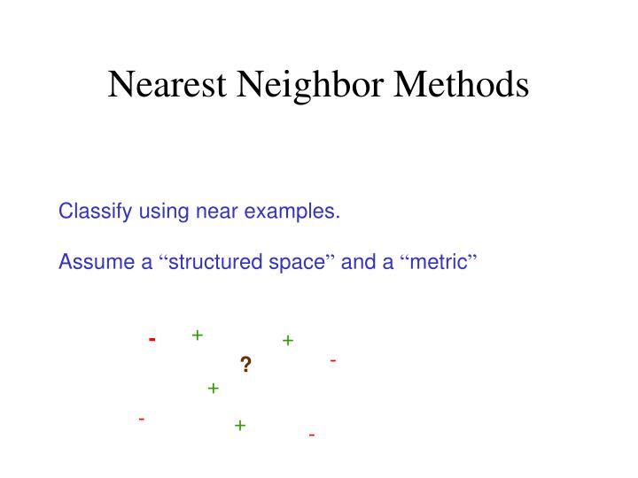 Nearest Neighbor Methods