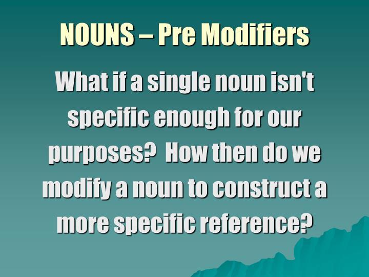 Nouns pre modifiers