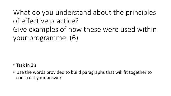What do you understand about the principles of effective practice?