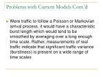 problems with current models cont d