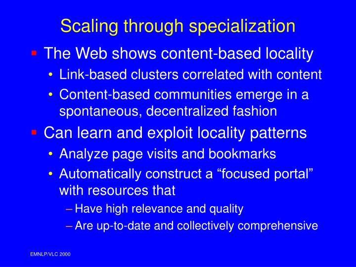 Scaling through specialization