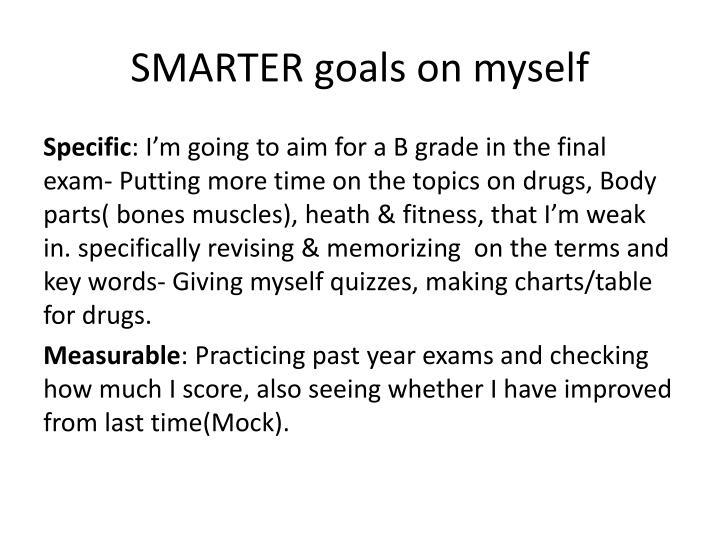 SMARTER goals on myself
