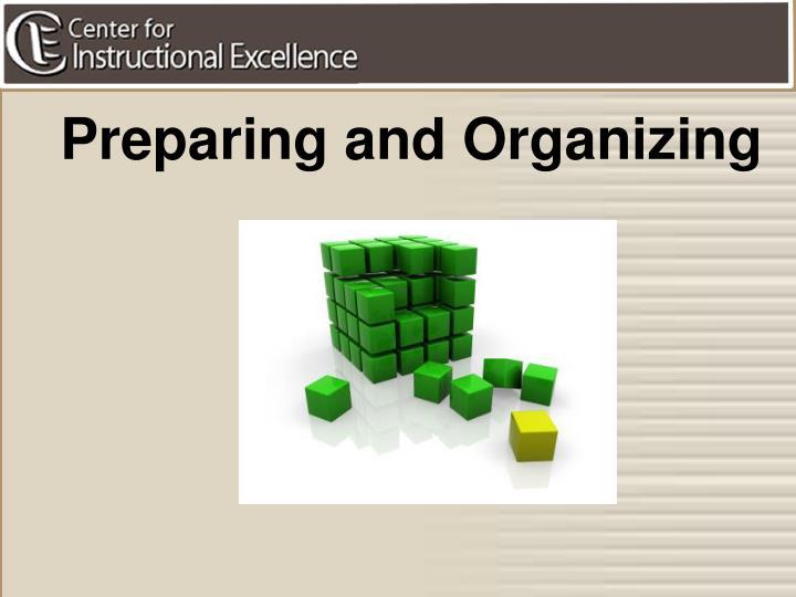 Preparing and Organizing