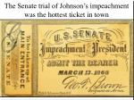 the senate trial of johnson s impeachment was the hottest ticket in town