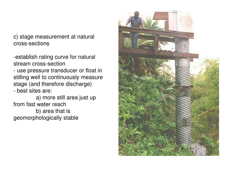 c) stage measurement at natural cross-sections
