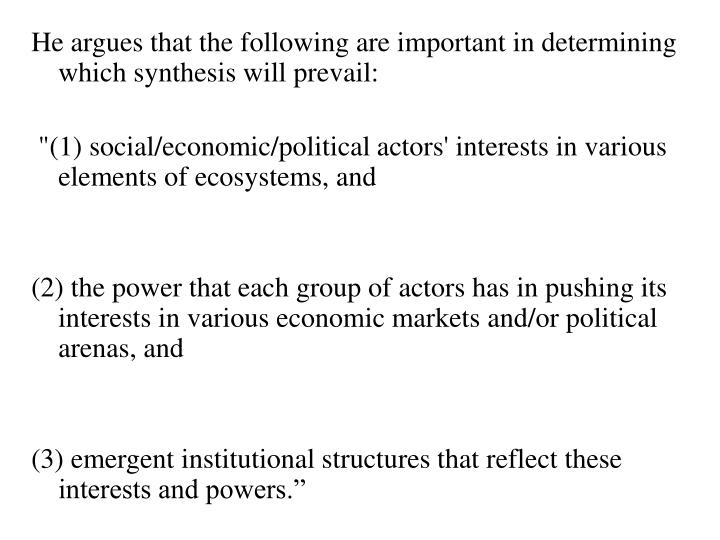 He argues that the following are important in determining which synthesis will prevail: