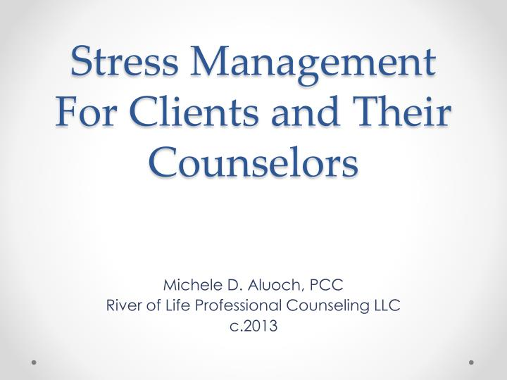 stress management for clients and their counselors n.