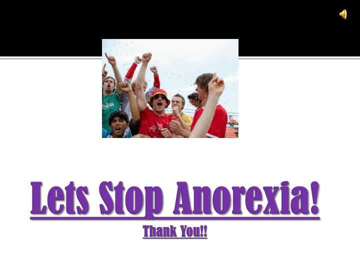 Lets Stop Anorexia!