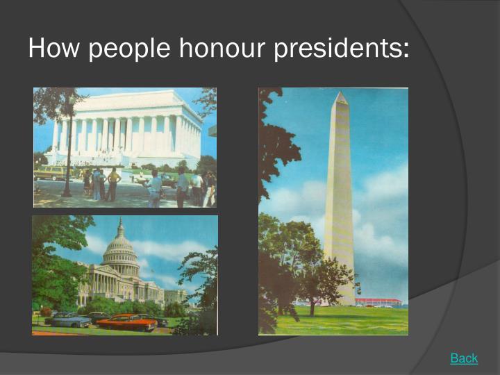 How people honour presidents: