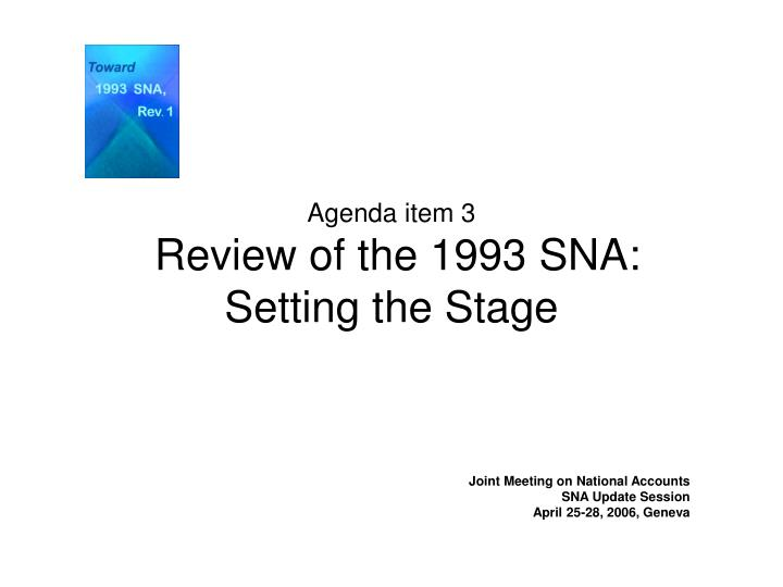 Agenda item 3 review of the 1993 sna setting the stage