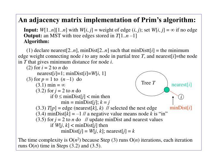 An adjacency matrix implementation of Prim's algorithm: