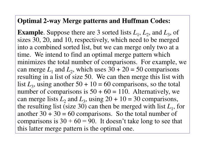 Optimal 2-way Merge patterns and Huffman Codes:
