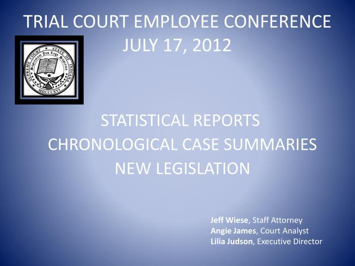 trial court employee conference july 17 2012