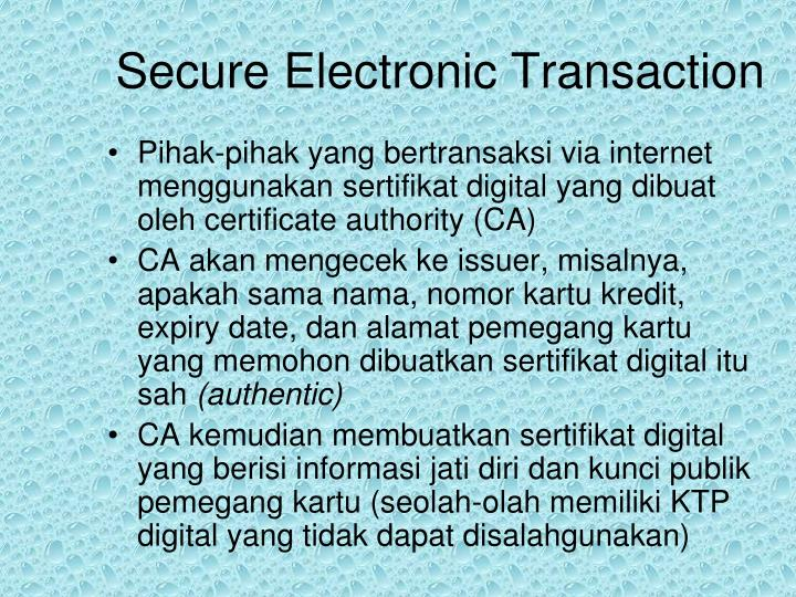 participants of secure electronic transactions information technology essay Guidelines related to electronic communication and use of secure e-mail page 11 introduction e-mail is a mission critical service, which has become the primary tool for.