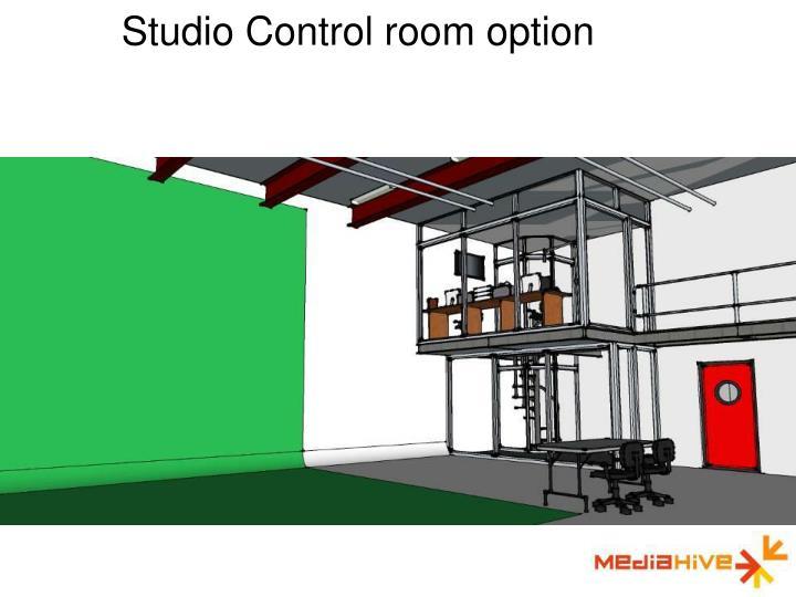 Studio Control room option