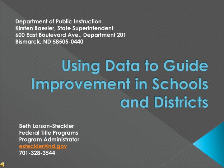 Using data to guide improvement in schools and districts