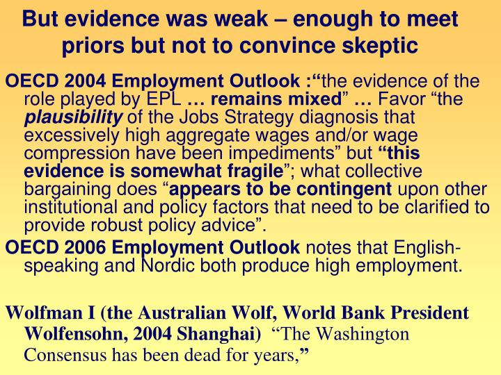 But evidence was weak – enough to meet priors but not to convince skeptic