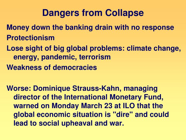 Dangers from Collapse