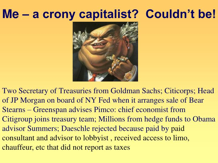 Me – a crony capitalist?  Couldn't be!