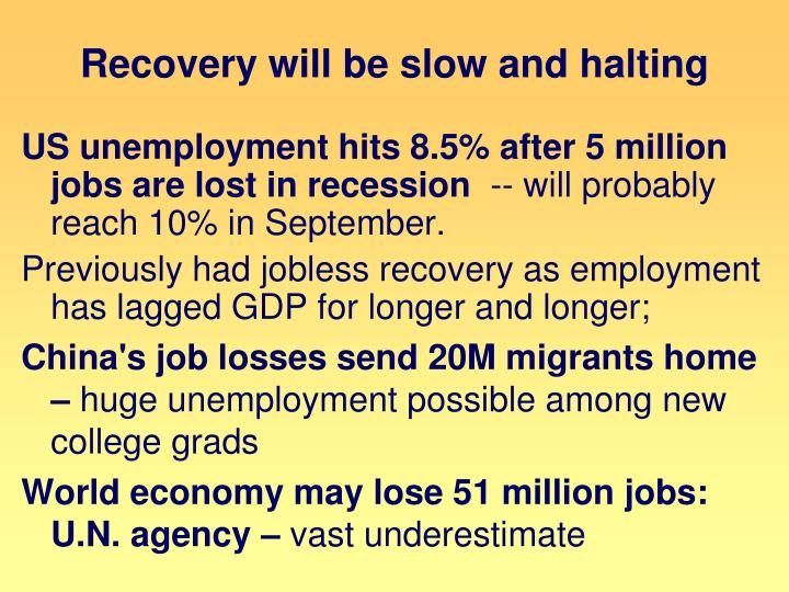 Recovery will be slow and halting