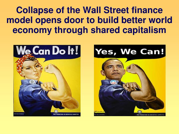 Collapse of the Wall Street finance model opens door to build better world economy through shared capitalism
