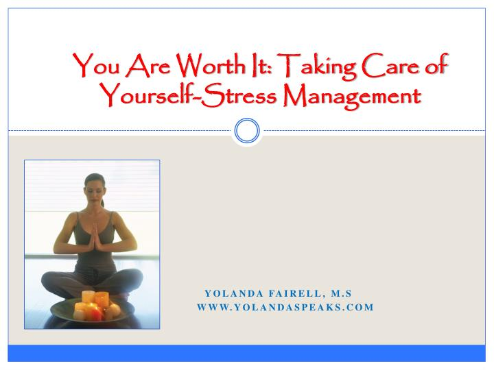 you are worth it taking care of yourself stress management