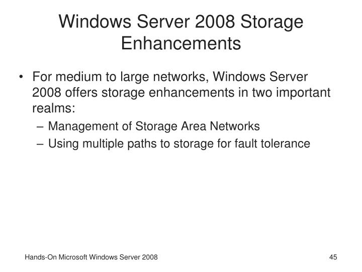 Windows Server 2008 Storage Enhancements