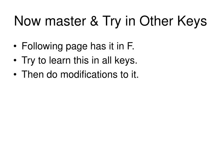 Now master & Try in Other Keys