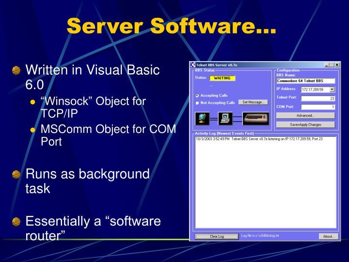 Server Software…