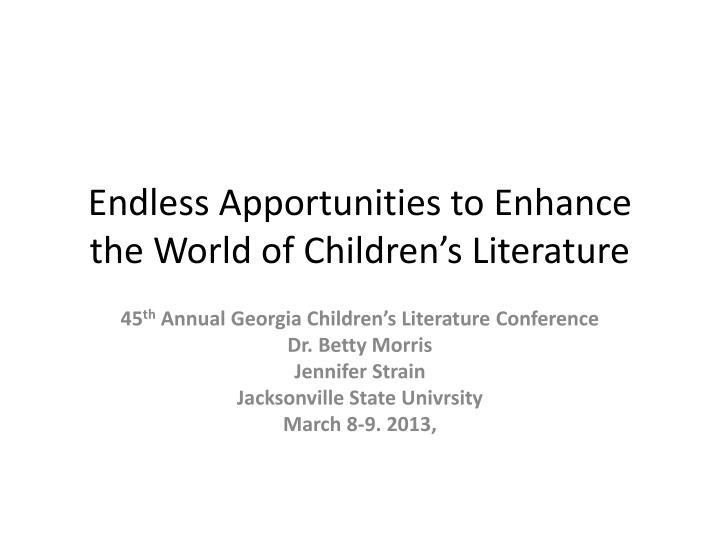 endless apportunities to enhance the world of children s literature n.
