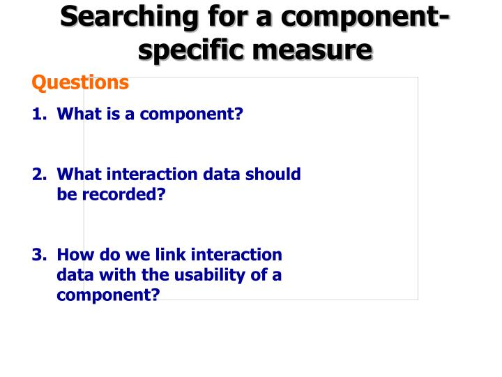 Searching for a component-specific measure