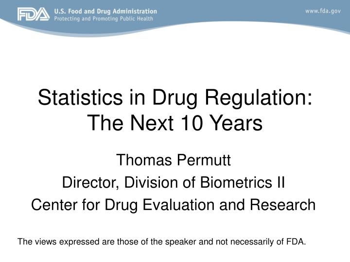 Statistics in drug regulation the next 10 years