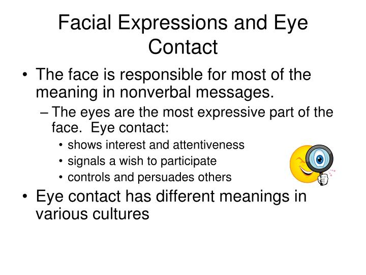 Facial expressions and eye contact