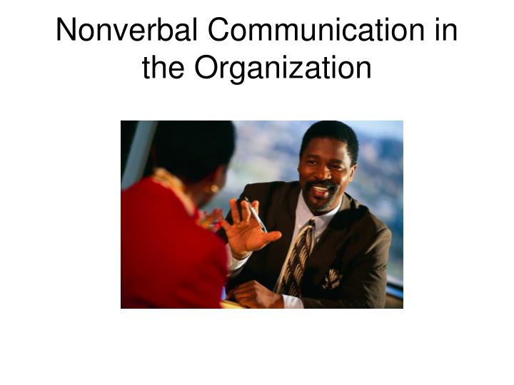 Nonverbal communication in the organization