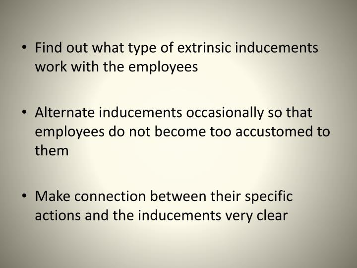 Find out what type of extrinsic inducements work with the employees