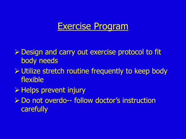 Design and carry out exercise protocol to fit body needs
