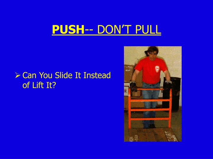 Can You Slide It Instead of Lift It?